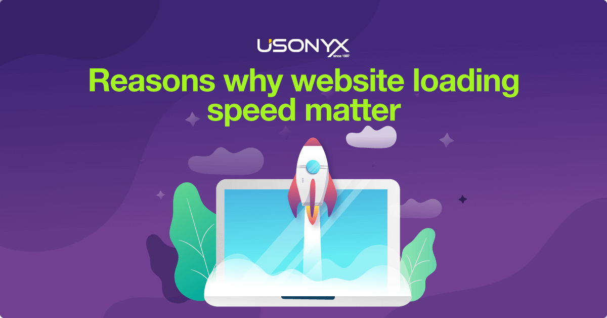 Reasons Why Website Loading Speed Matter - Usonyx Blog