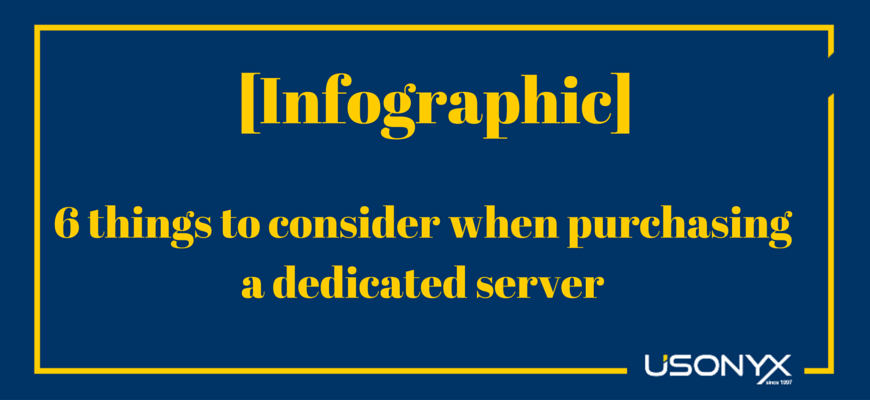[INFOGRAPHIC] 6 Things to Consider when Purchasing a Dedicated Server