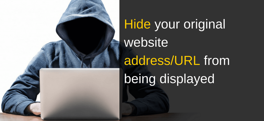 Hide your original website address/URL from being displayed – DOMAIN MASKING