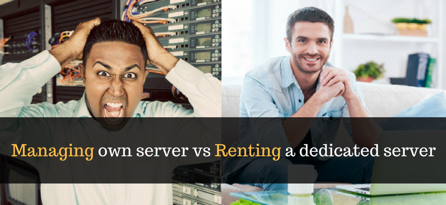 Managing Your Own Server from a Hosting Company vs Renting a Dedicated Server