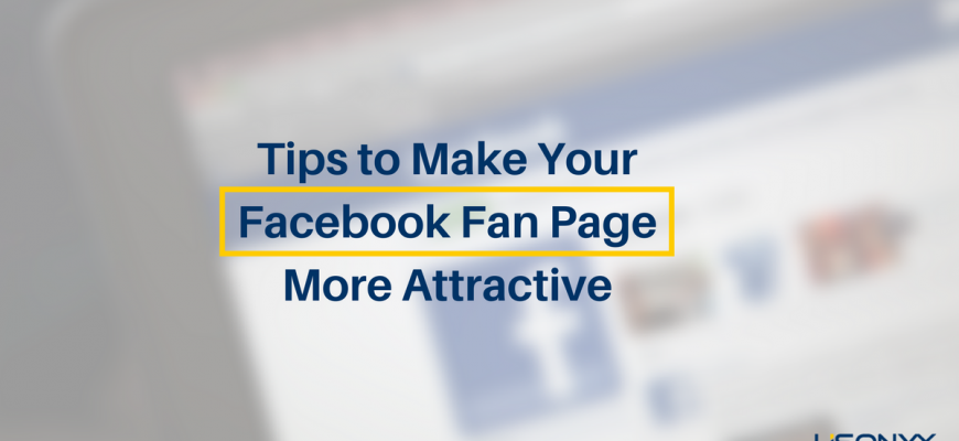 Tips to make your Facebook fan page more attractive