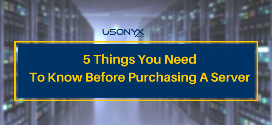 What are the things you need to know before purchasing servers?