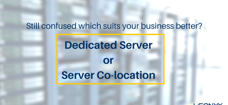 Dedicated Server OR Server Co-location?